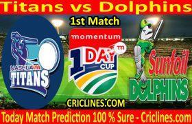 Today Match Prediction-Titans vs Dolphins-Momentum One Day Cup 2021-1st Match-Who Will Win