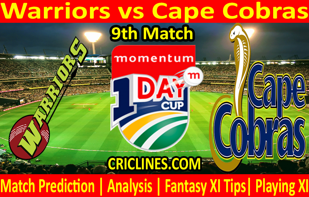 Today Match Prediction-Warriors vs Cape Cobras-Momentum One Day Cup 2021-9th Match-Who Will Win