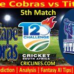 Today Match Prediction-Cape Cobras vs Titans-CSA T20 Challenge 2021-5th Match-Who Will Win