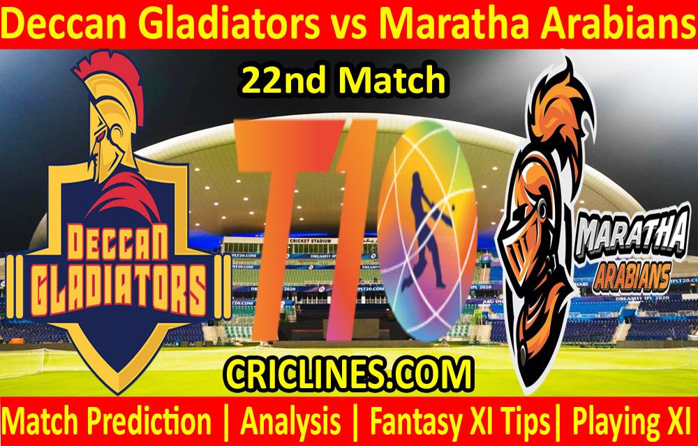 Today Match Prediction-Deccan Gladiators vs Maratha Arabians-T10 League-22nd Match-Who Will Win