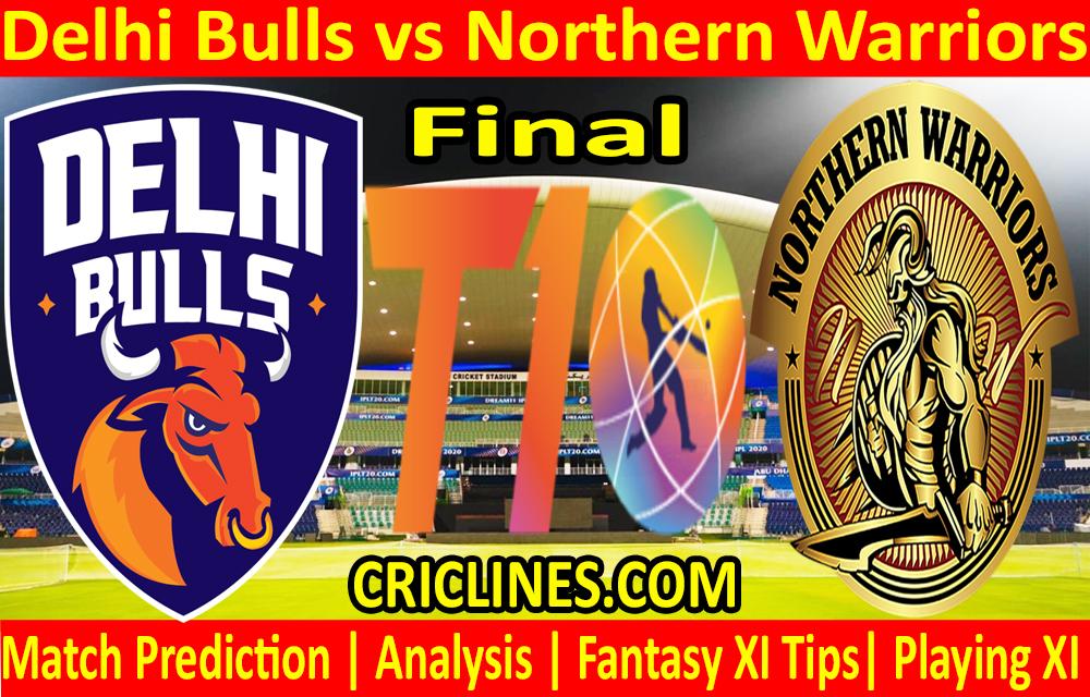 Today Match Prediction-Delhi Bulls vs Northern Warriors-T10 League-Final-Who Will Win