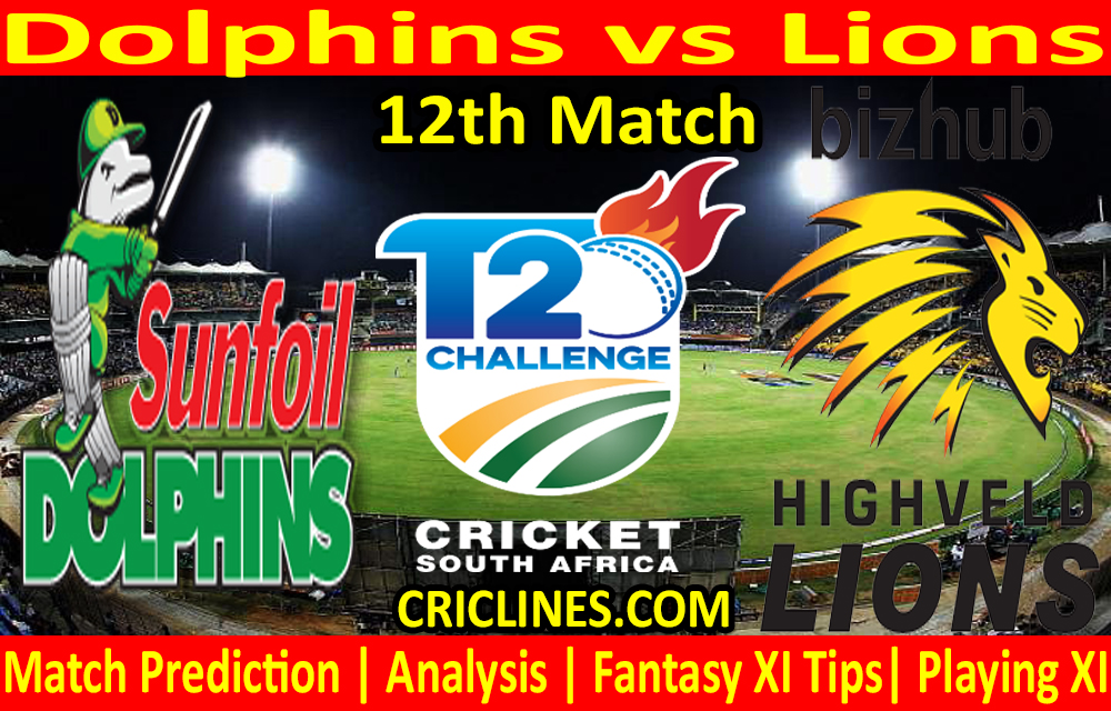 Today Match Prediction-Dolphins vs Lions-CSA T20 Challenge 2021-12th Match-Who Will Win