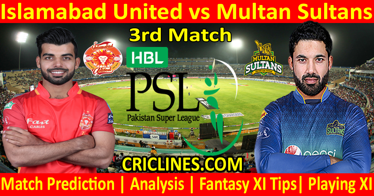 Today Match Prediction-Islamabad United vs Multan Sultans-PSL T20 2021-3rd Match-Who Will Win