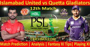Today Match Prediction-Islamabad United vs Quetta Gladiators-PSL T20 2021-12th Match-Who Will Win