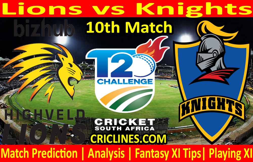 Today Match Prediction-Lions vs Knights-CSA T20 Challenge 2021-10th Match-Who Will Win