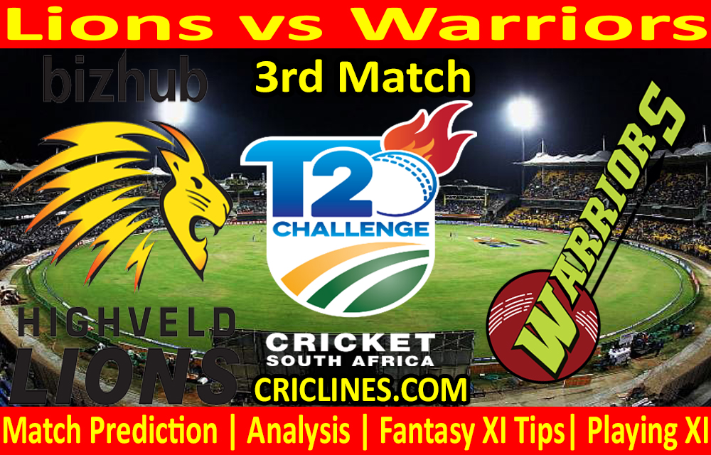 Today Match Prediction-Lions vs Warriors-CSA T20 Challenge 2021-3rd Match-Who Will Win