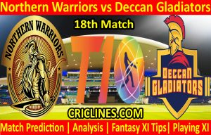 Today Match Prediction-Northern Warriors vs Deccan Gladiators-T10 League-18th Match-Who Will Win