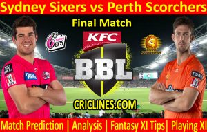 Today Match Prediction-Sydney Sixers vs Perth Scorchers-BBL T20 2020-21-Final-Who Will Win