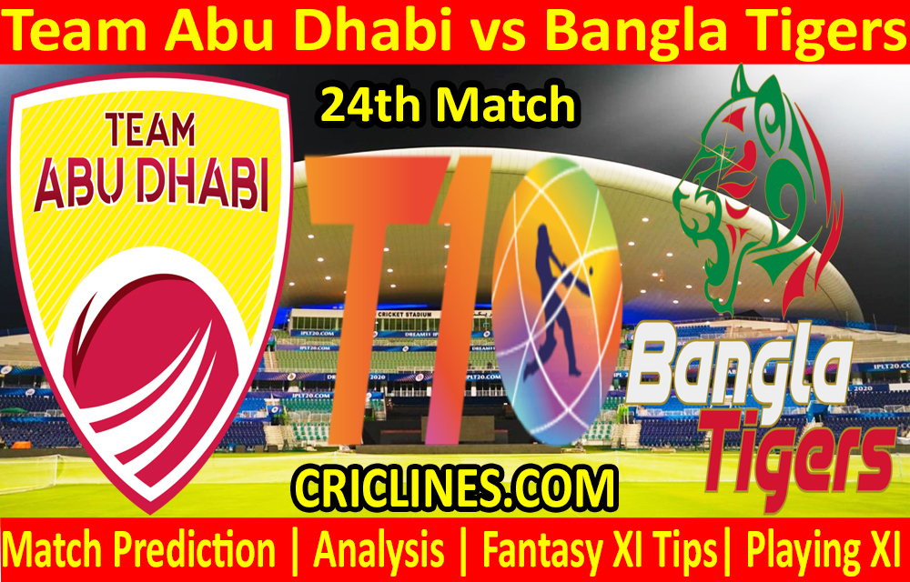 Today Match Prediction-Team Abu Dhabi vs Bangla Tigers-T10 League-24th Match-Who Will Win