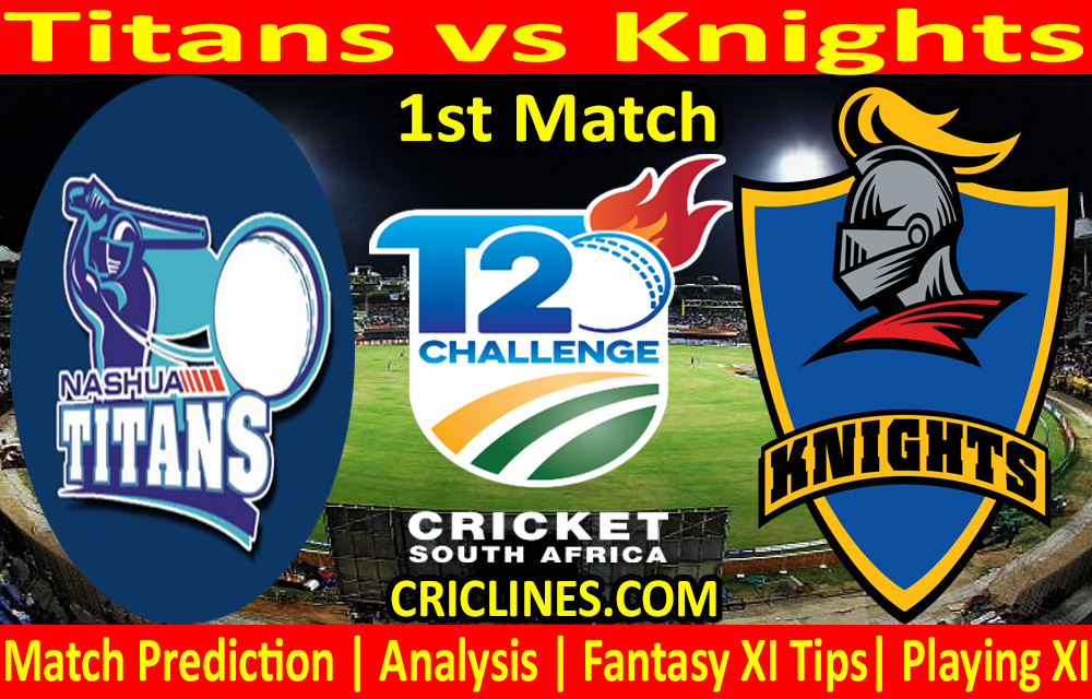 Today Match Prediction-Titans vs Knights-CSA T20 Challenge 2021-1st Match-Who Will Win