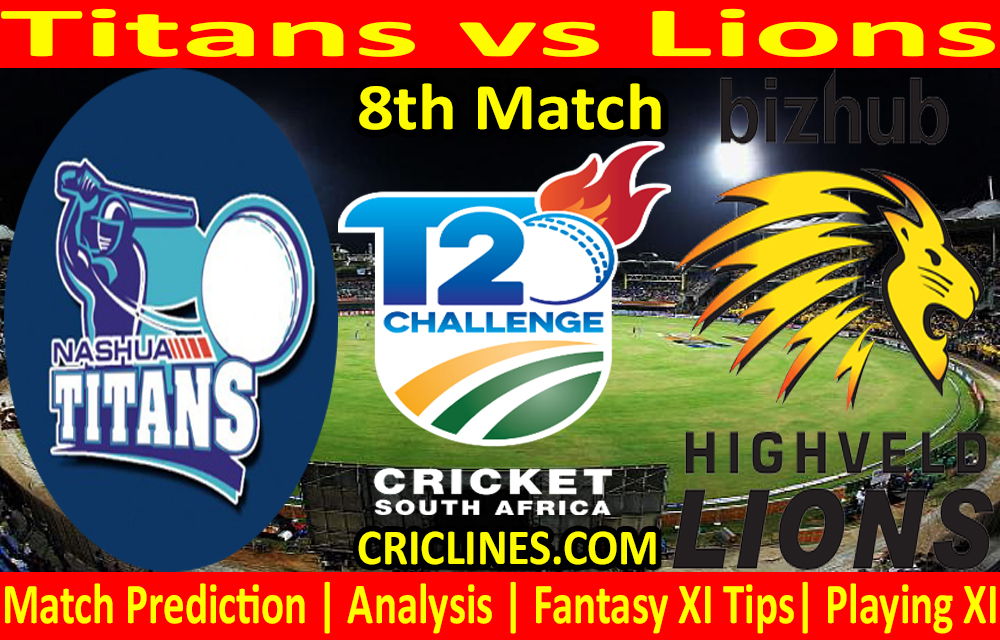 Today Match Prediction-Titans vs Lions-CSA T20 Challenge 2021-8th Match-Who Will Win