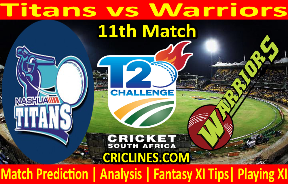 Today Match Prediction-Titans vs Warriors-CSA T20 Challenge 2021-11th Match-Who Will Win