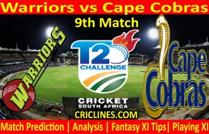 Today Match Prediction-Warriors vs Cape Cobras-CSA T20 Challenge 2021-9th Match-Who Will Win
