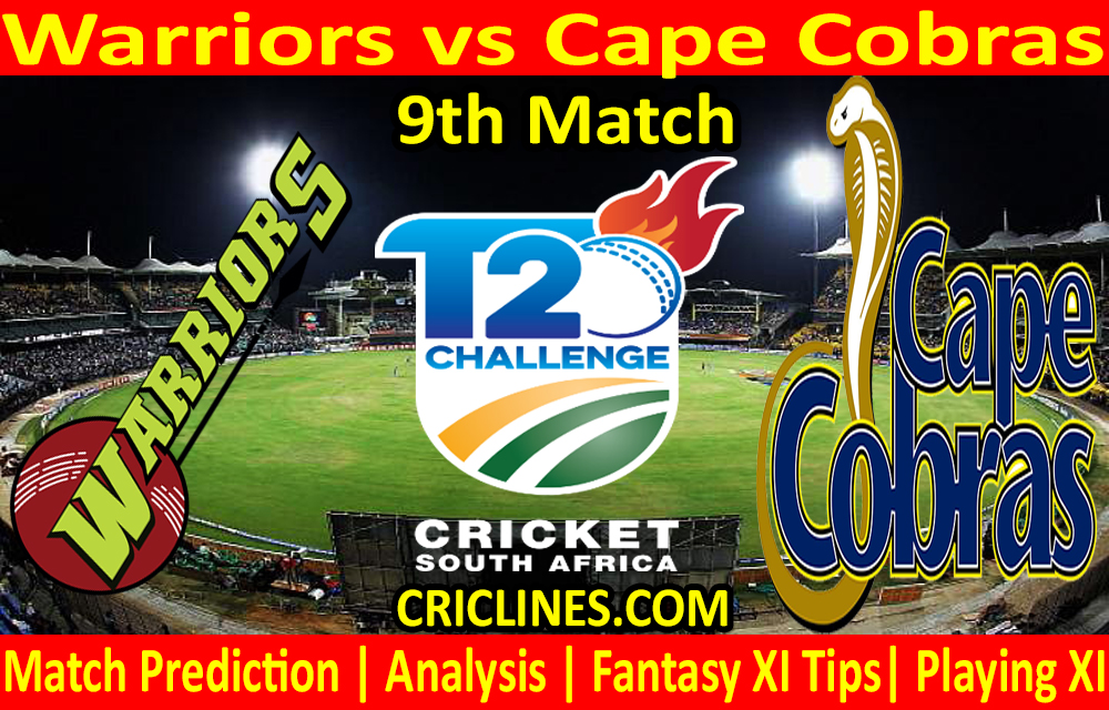 Today Match Prediction-Warriors vs Cape Cobras-CSA T20 Challenge 2021-9th Match-Who Will Win