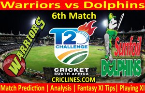 Today Match Prediction-Warriors vs Dolphins-CSA T20 Challenge 2021-6th Match-Who Will Win