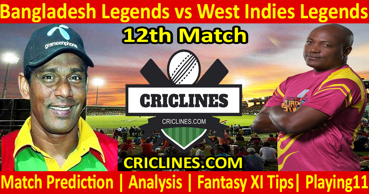 Today Match Prediction-Bangladesh Legends vs West Indies Legends-12th T20-Who Will Win