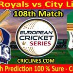 Today Match Prediction-Barna Royals vs City Lions CC-ECS T10 Barcelona Series-108th Match-Who Will Win