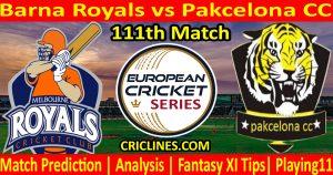 Today Match Prediction-Barna Royals vs Pakcelona CC-ECS T10 Barcelona Series-111th Match-Who Will Win