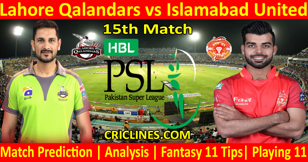 Today Match Prediction-Lahore Qalandars vs Islamabad United-PSL T20 2021-15th Match-Who Will Win