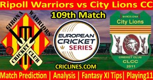 Today Match Prediction-Ripoll Warriors vs City Lions CC-ECS T10 Barcelona Series-109th Match-Who Will Win