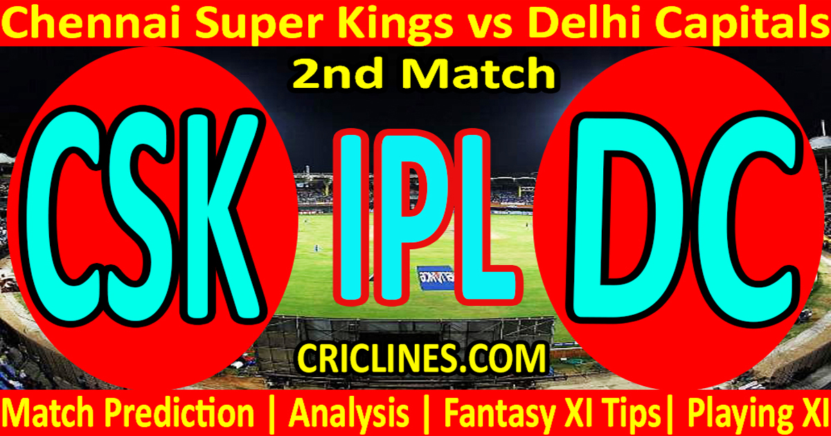 Today Match Prediction-Chennai Super Kings vs Delhi Capitals-IPL T20 2021-2nd Match-Who Will Win