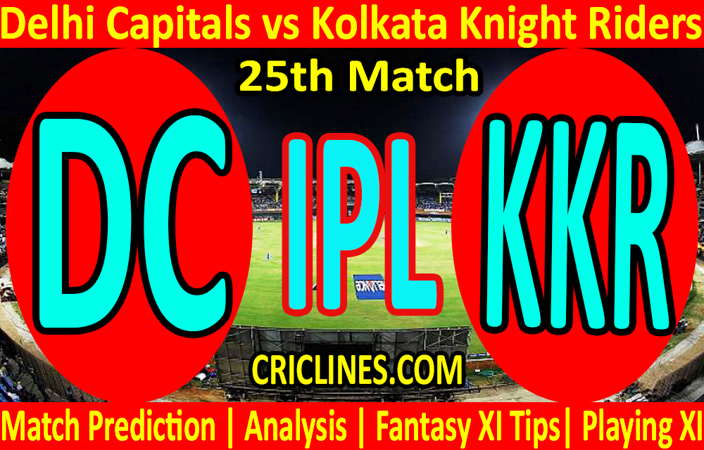 Today Match Prediction-Delhi Capitals vs Kolkata Knight Riders-IPL T20 2021-25th Match-Who Will Win