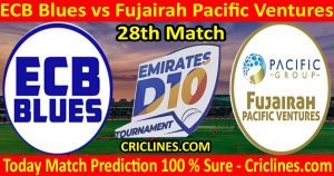 Today Match Prediction-ECB Blues vs Fujairah Pacific Ventures-Emirates D10 League-28th Match-Who Will Win