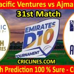 Today Match Prediction-Fujairah Pacific Ventures vs Ajman Alubond-Emirates D10 League-31st Match-Who Will Win
