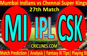 Today Match Prediction-Mumbai Indians vs Chennai Super Kings-IPL T20 2021-27th Match-Who Will Win