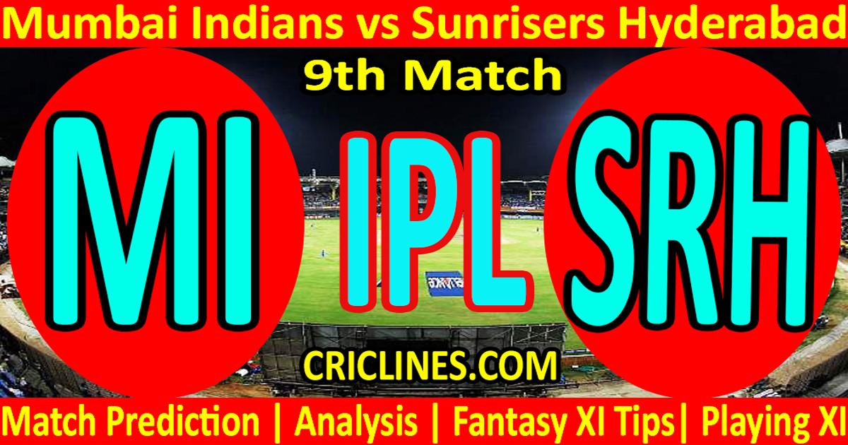 Today Match Prediction-Mumbai Indians vs Sunrisers Hyderabad-IPL T20 2021-9th Match-Who Will Win
