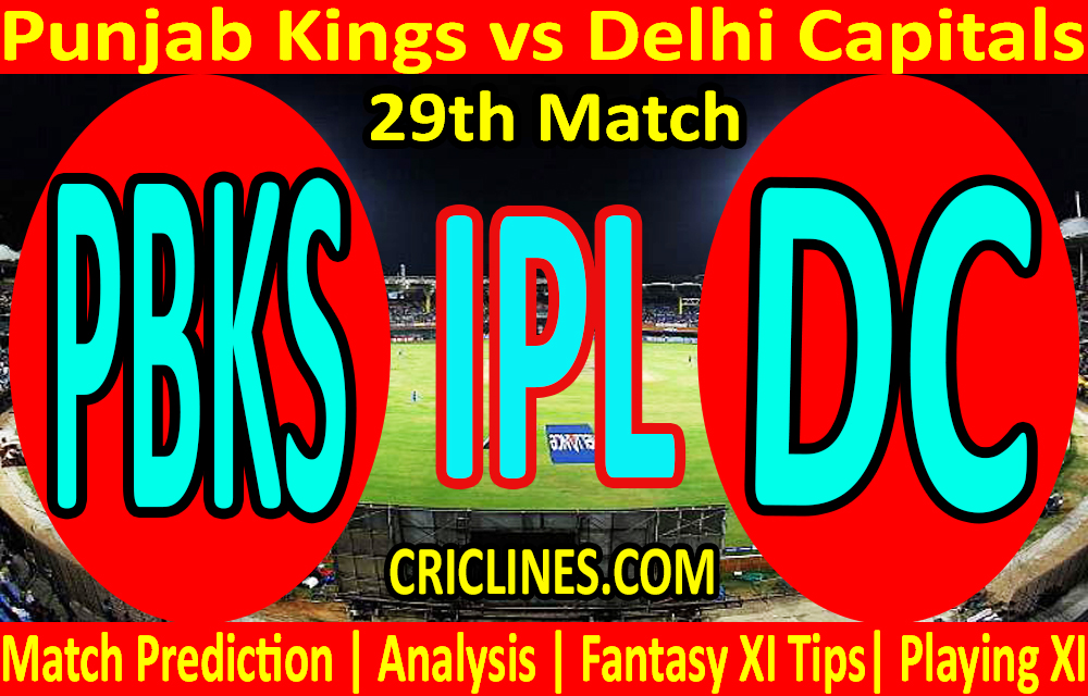 Today Match Prediction-Punjab Kings vs Delhi Capitals-IPL T20 2021-29th Match-Who Will Win