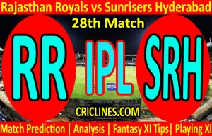 Today Match Prediction-Rajasthan Royals vs Sunrisers Hyderabad-IPL T20 2021-28th Match-Who Will Win