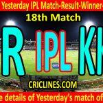 Who Won Yesterday IPL 18th Match-Rajasthan Royals vs Kolkata Knight Riders-Yesterday IPL Match Result-Winner-Scorecard
