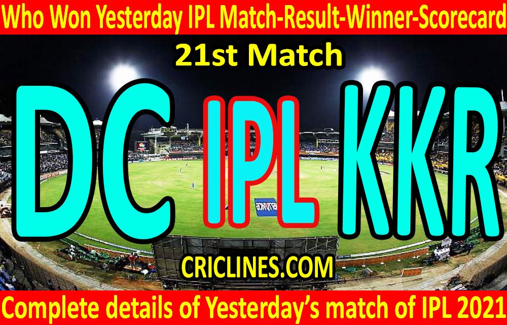 Who Won Yesterday IPL 21st Match-Punjab Kings vs Kolkata Knight Riders-Yesterday IPL Match Result-Winner-Scorecard