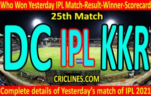 Who Won Yesterday IPL 25th Match-Delhi Capitals vs Kolkata Knight Riders-Yesterday IPL Match Result-Winner-Scorecard