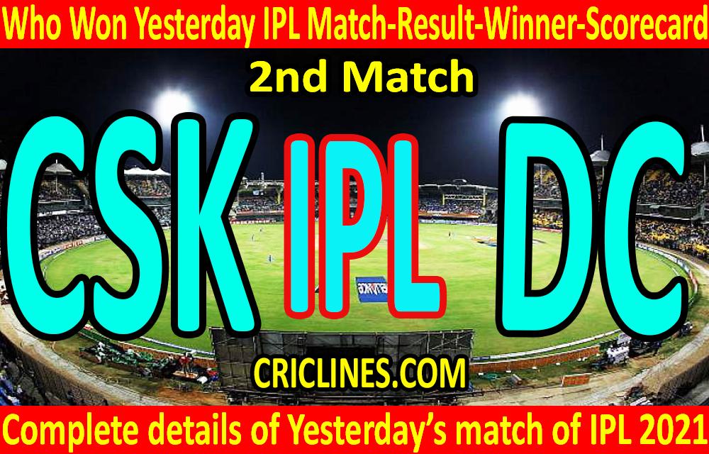 Who Won Yesterday IPL 2nd Match-CSK vs DC-Yesterday IPL Match Result-Winner-Scorecard