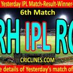 Who Won Yesterday IPL 6th Match-SRH vs RCB-Yesterday IPL Match Result-Winner-Scorecard