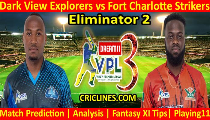 Today Match Prediction-Dark View Explorers vs Fort Charlotte Strikers-VPL T10 2021-Eliminator 2-Who Will Win