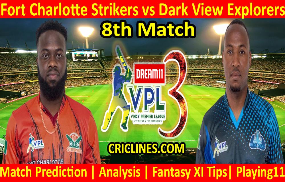 Today Match Prediction-Fort Charlotte Strikers vs Dark View Explorers-VPL T10 2021-8th Match-Who Will Win