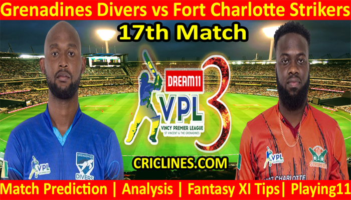 Today Match Prediction-Grenadines Divers vs Fort Charlotte Strikers-VPL T10 2021-17th Match-Who Will Win