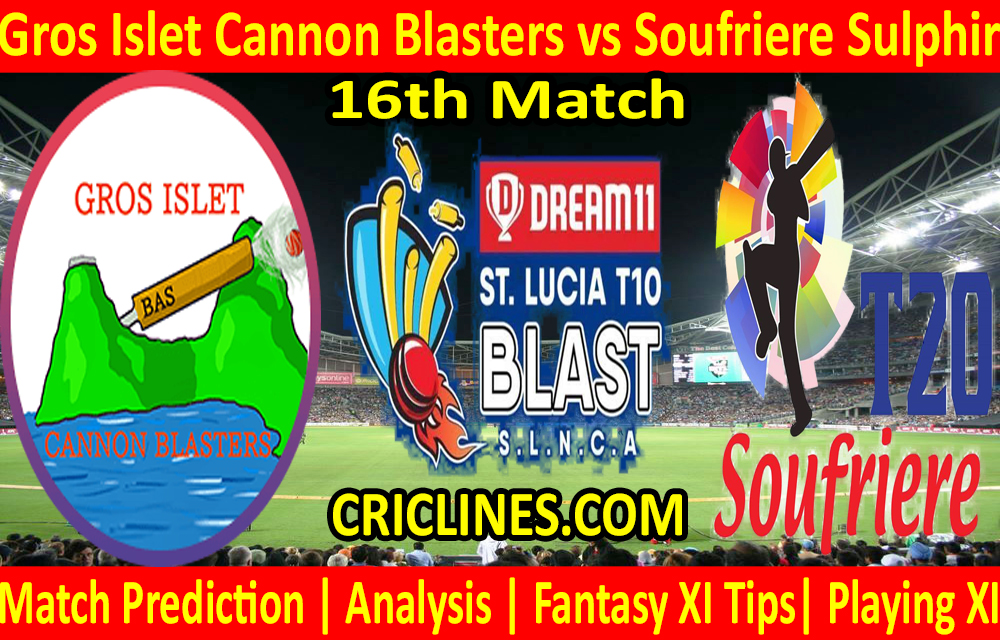 Today Match Prediction-Gros Islet Cannon Blasters vs Soufriere Sulphir-St
