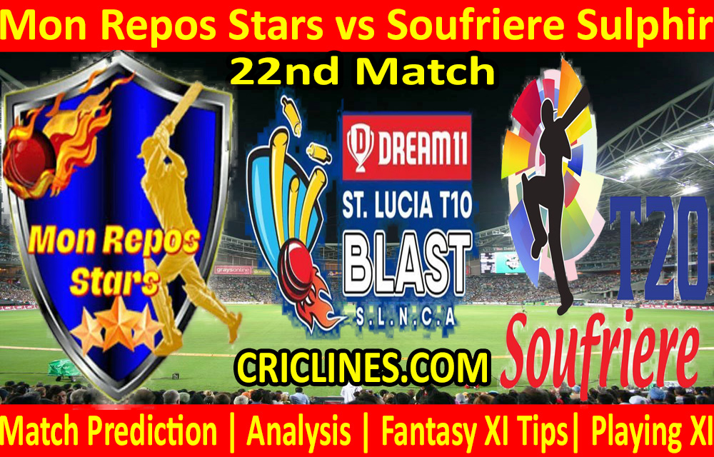 Today Match Prediction-Mon Repos Stars vs Soufriere Sulphir-St. Lucia T10 Blast-22nd Match-Who Will Win