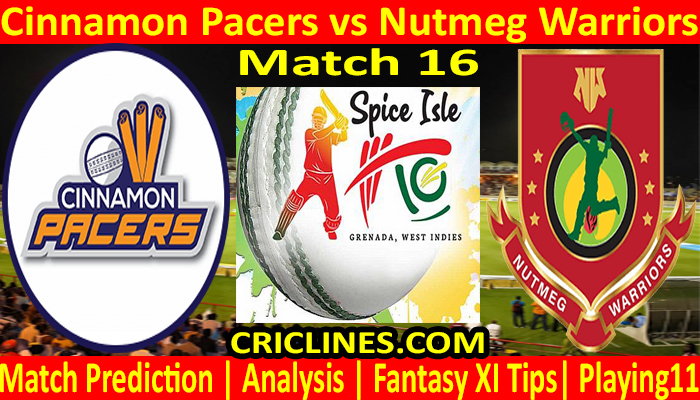 Today Match Prediction-Cinnamon Pacers vs Nutmeg Warriors-Spice Isle T10 2021-16th Match-Who Will Win