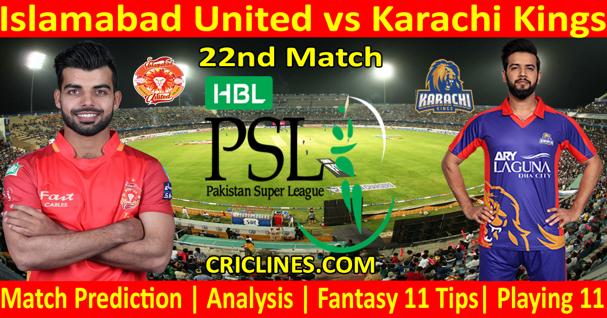 Today Match Prediction-Islamabad United vs Karachi Kings-PSL T20 2021-22nd Match-Who Will Win