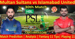 Today Match Prediction-Multan Sultans vs Islamabad United-PSL T20 2021-30th Match-Who Will Win