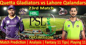 Today Match Prediction-Quetta Gladiators vs Lahore Qalandars-PSL T20 2021-23rd Match-Who Will Win