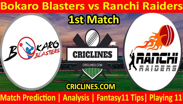 Today Match Prediction-Bokaro Blasters vs Ranchi Raiders-Jharkhand T20 League-JSCA-1st Match-Who Will Win