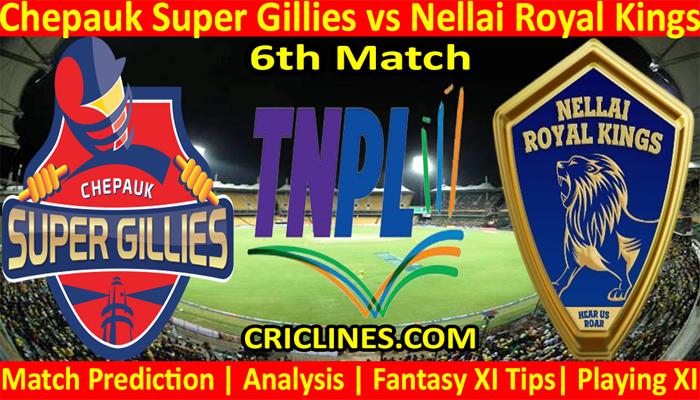 Today Match Prediction-Chepauk Super Gillies vs Nellai Royal Kings-TNPL T20 2021-6th Match-Who Will Win