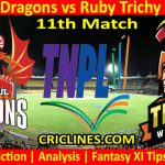 Today Match Prediction-Dindigul Dragons vs Ruby Trichy Warriors-TNPL T20 2021-11th Match-Who Will Win