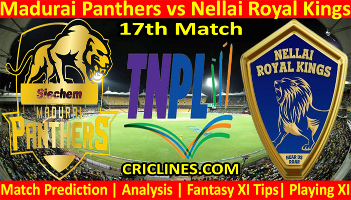 Today Match Prediction-Madurai Panthers vs Nellai Royal Kings-TNPL T20 2021-17th Match-Who Will Win